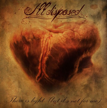 Illdisposed - 2011 - There Is Light (But It's Not For Me)