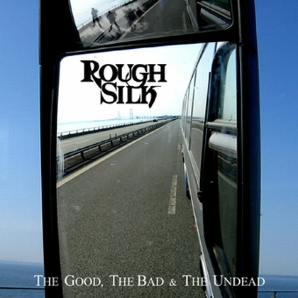 Rough Silk - 2011 - The Good, The Bad & The Undead