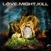 LOVE.MIGHT.KILL