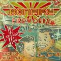 Bonfire - FireWorks...Still Alive! (front)