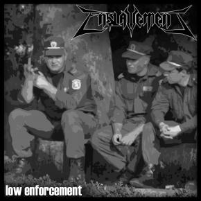 Enslavement - Low Enforcement