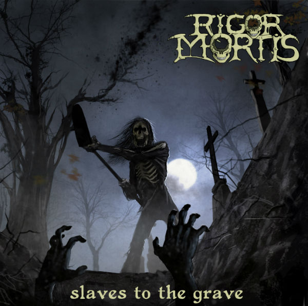rigor mortis slaves to the grave cover