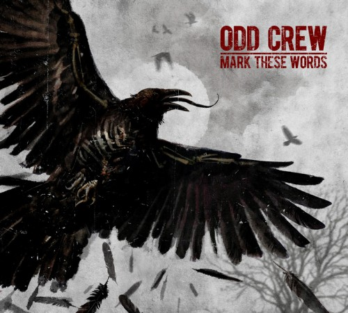 ODD CREW - Mark These Words (2015)