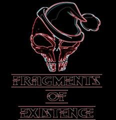 Fragments of Existence