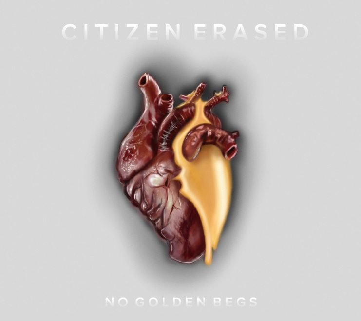 CITIZEN ERASED - No Golden Begs (2016)
