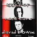 David Bowie, Iggy Pop & Nick Cave Night