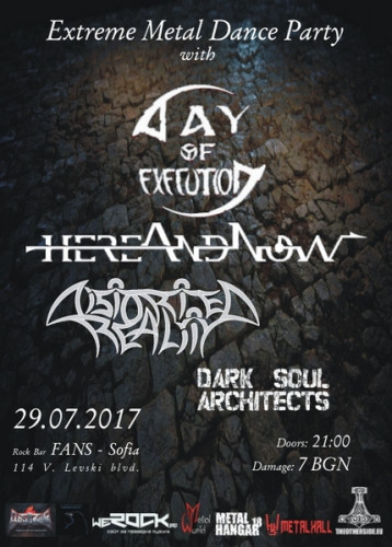 DARK SOUL ARCHITECTS , DAY OF EXECUTION, HEREANDNOW , DISTORTED REALITY