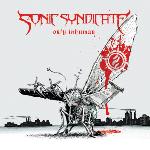 SONIC SYNDICATE - ''Only Inhuman''