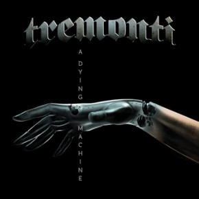 Tremonti - A Dying Machine (2018)