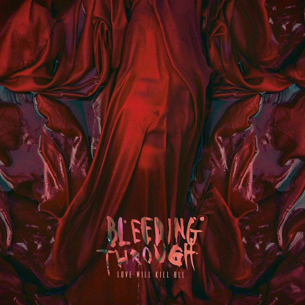 bleeding-through-love-will-kill-all