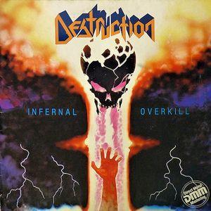 DESTRUCTION - Infernal Overkill - 1985