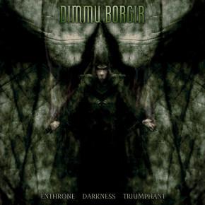 DIMMU BORGIR – Enthrone Darkness Triumphant