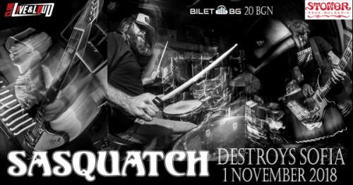 Sasquatch Sofia 1 November Live & Loud