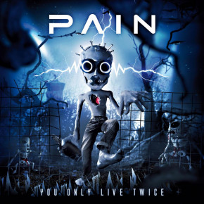 PAIN – You Only Live Twice