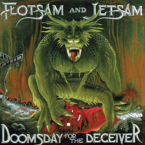 FLOTSAM AND JETSAM – Doomsday for the Deceiver