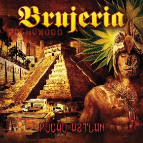 BRUJERIA – Pocho Aztlan