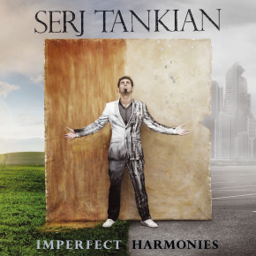 SERJ TANKIAN – Imperfect Harmonies