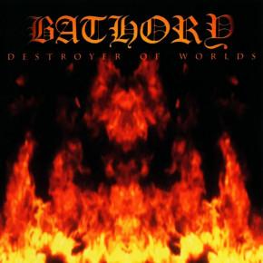 BATHORY – Destroyer of Worlds