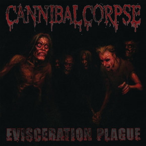 Cannibal Corpse – Evisceration Plague