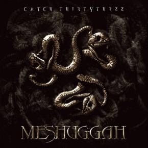 MESHUGGAH – Catch Thirtythree