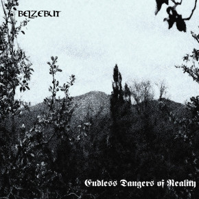 BELZEBUT – Endless Dangers of Reality