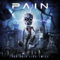 Pain - 2011 - You Only Live Twice