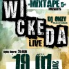Wickeda @ Mixtape 5