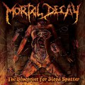 Mortal Decay - The Blueprints of Blood Spatter