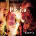 Mystica Missing way 2014