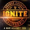 IGNITE - A War Against You (2016)