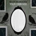 Will of the Awakened - Your Own God EP
