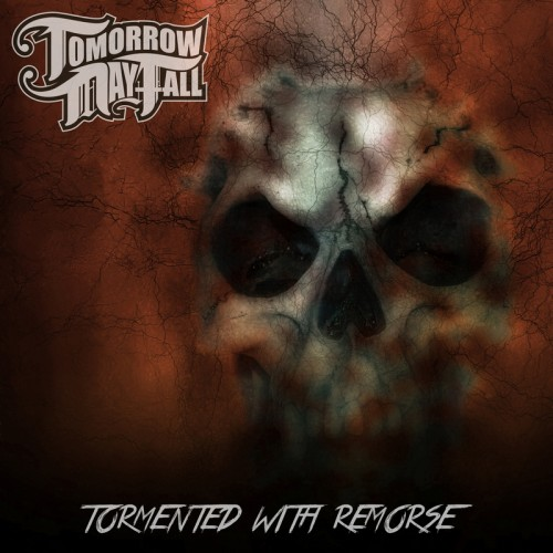 Tomorrow May Fall -Tormented With Remorse