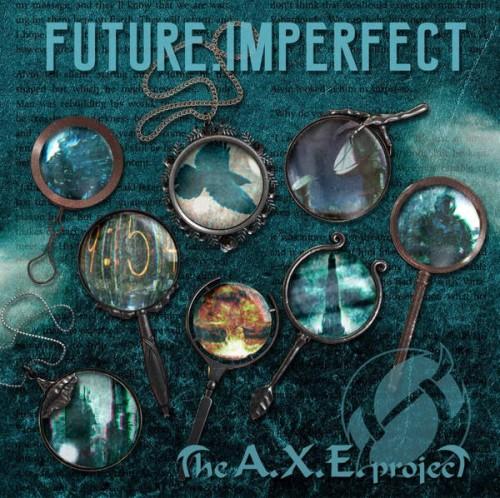The A.X.E. Project future imperfect cover