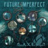 _the-a_x_e_-project-future_imperfect